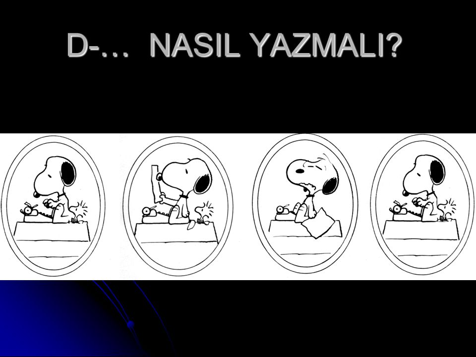 D-… NASIL YAZMALI