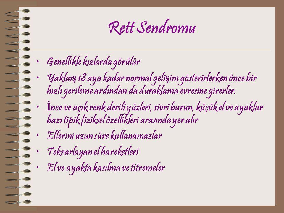 Rett Sendromu Genellikle kızlarda görülür