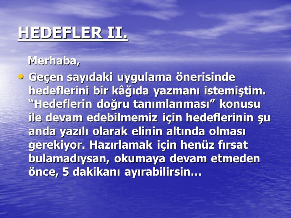 HEDEFLER II. Merhaba,