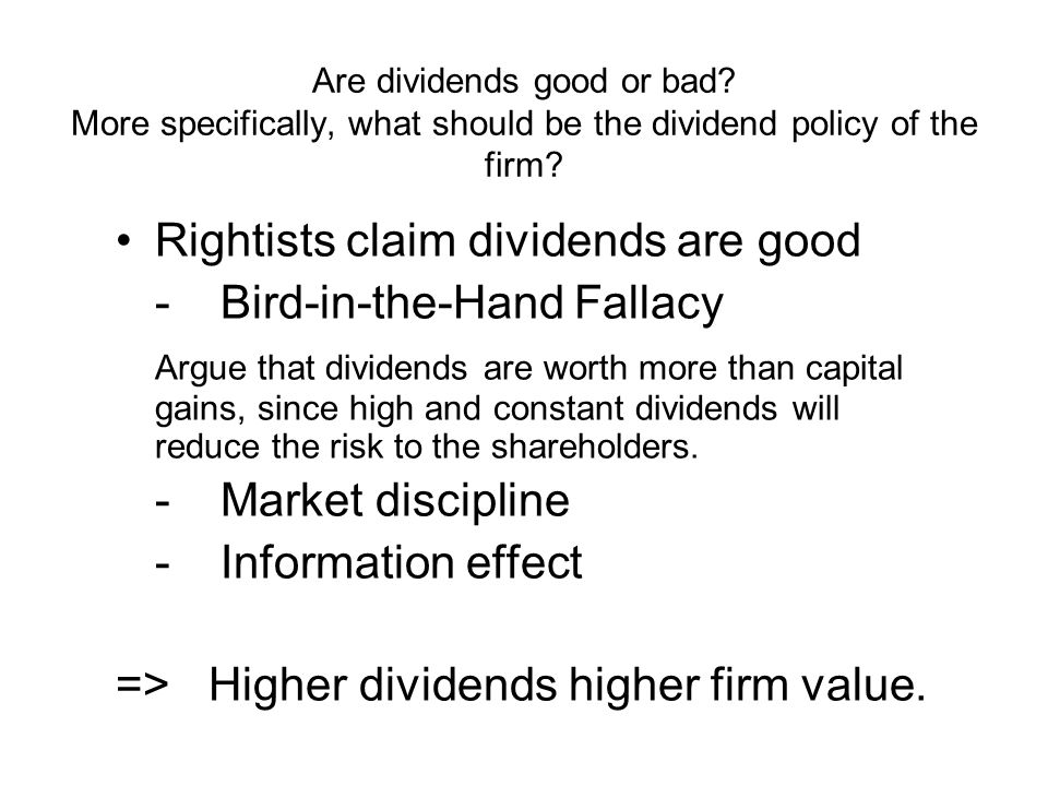 Rightists claim dividends are good - Bird-in-the-Hand Fallacy