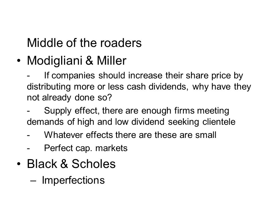 Middle of the roaders Modigliani & Miller Black & Scholes
