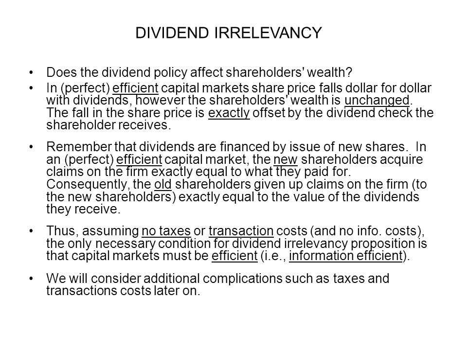 DIVIDEND IRRELEVANCY Does the dividend policy affect shareholders wealth