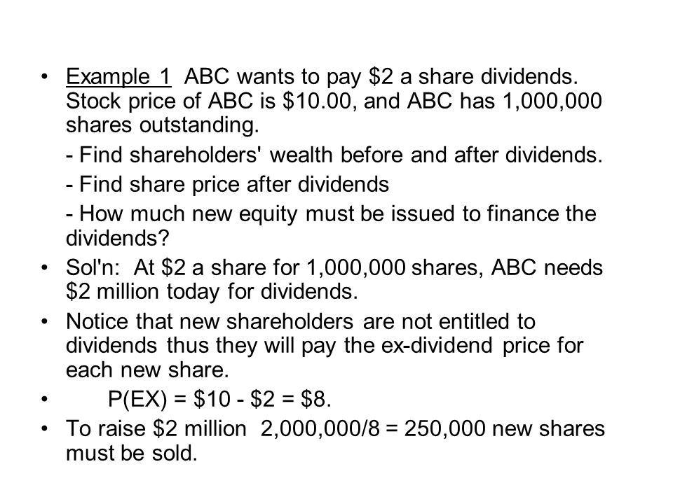 Example 1 ABC wants to pay $2 a share dividends