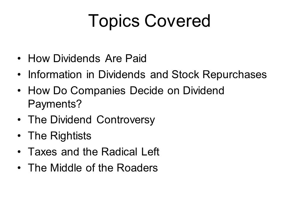 Topics Covered How Dividends Are Paid