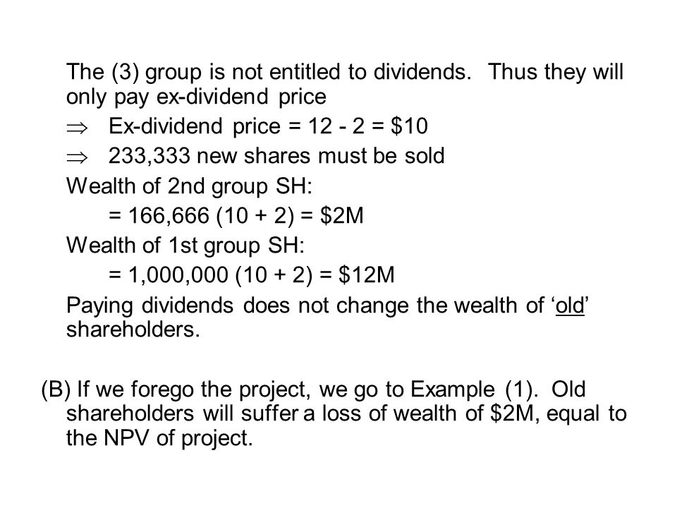 The (3) group is not entitled to dividends