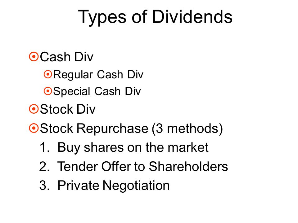 Types of Dividends Cash Div Stock Div Stock Repurchase (3 methods)