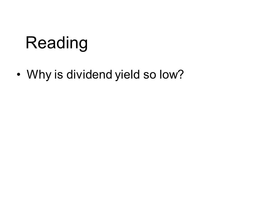 Reading Why is dividend yield so low