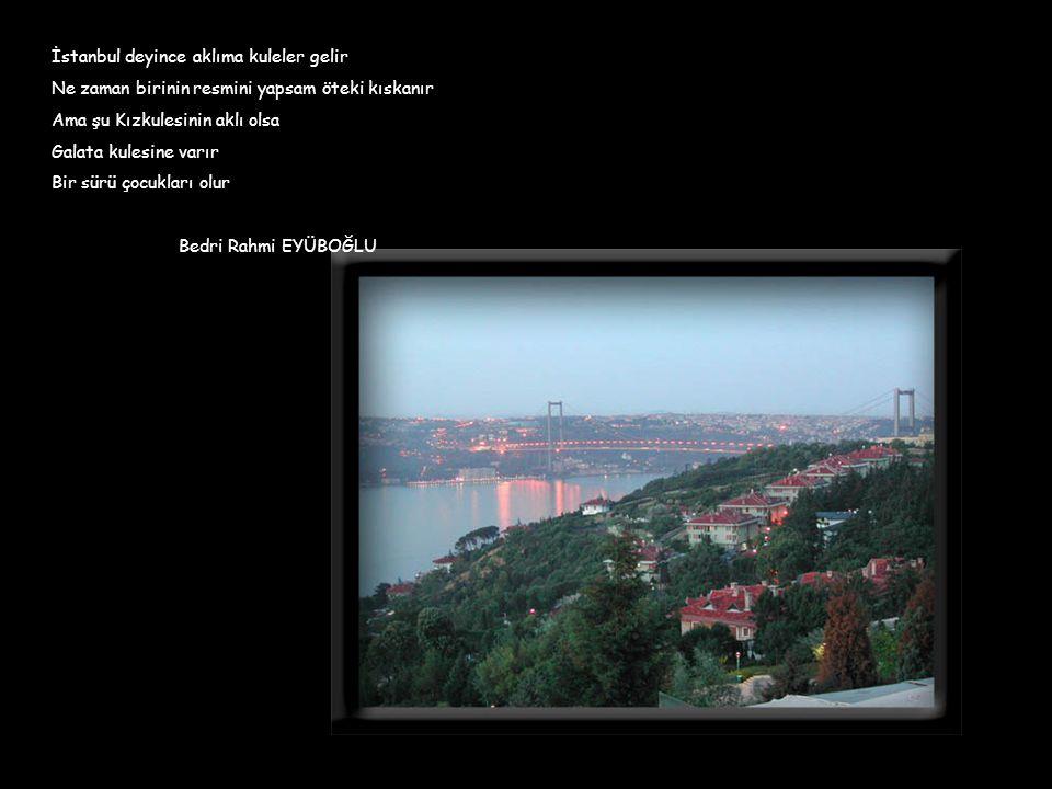 İstanbul deyince aklıma kuleler gelir