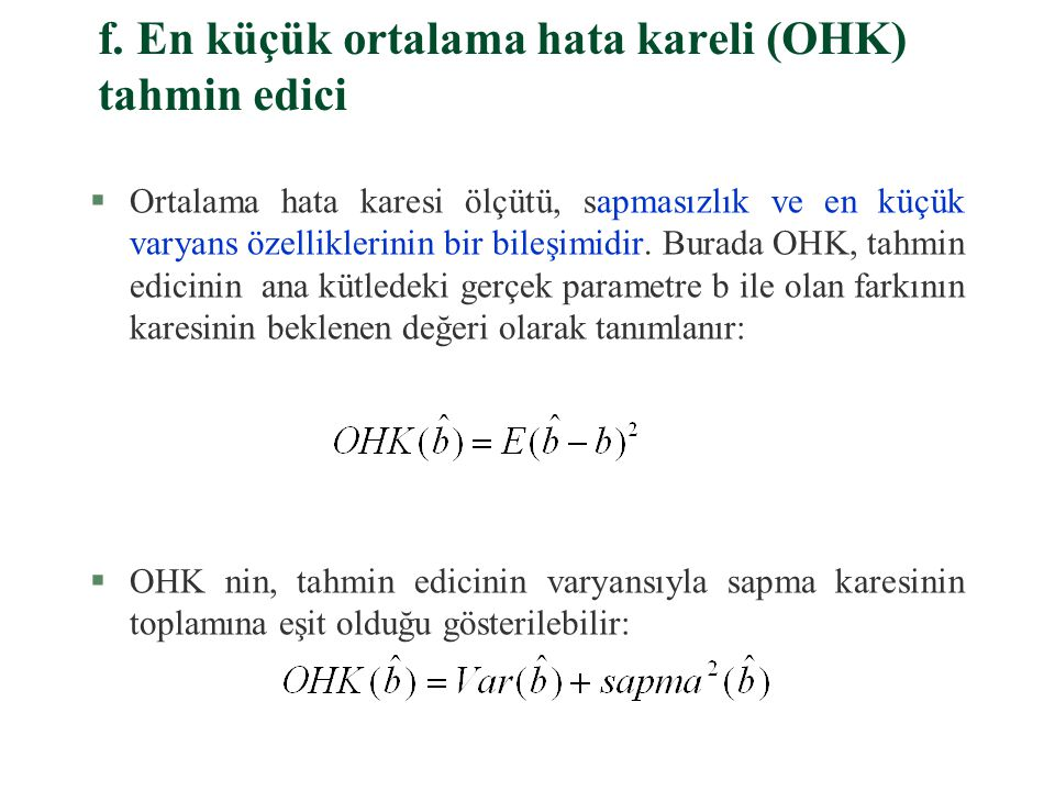 f. En küçük ortalama hata kareli (OHK) tahmin edici