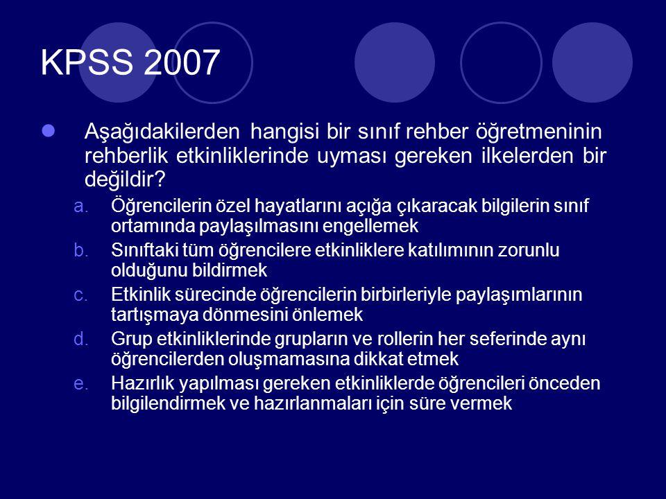 KPSS 2007 Aşağıdakilerden hangisi bir sınıf rehber öğretmeninin rehberlik etkinliklerinde uyması gereken ilkelerden bir değildir
