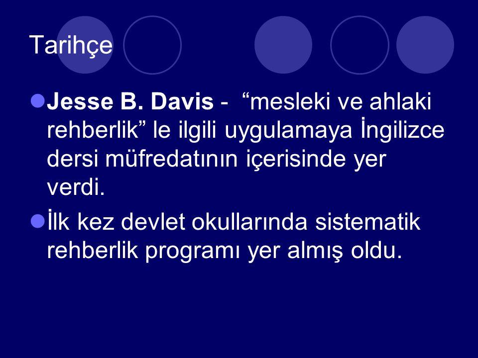Tarihçe Jesse B. Davis - mesleki ve ahlaki rehberlik le ilgili uygulamaya İngilizce dersi müfredatının içerisinde yer verdi.
