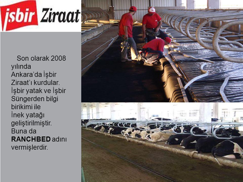 Son olarak 2008 yılında Ankara'da İşbir Ziraat'ı kurdular. İşbir yatak ve İşbir Süngerden bilgi birikimi ile.