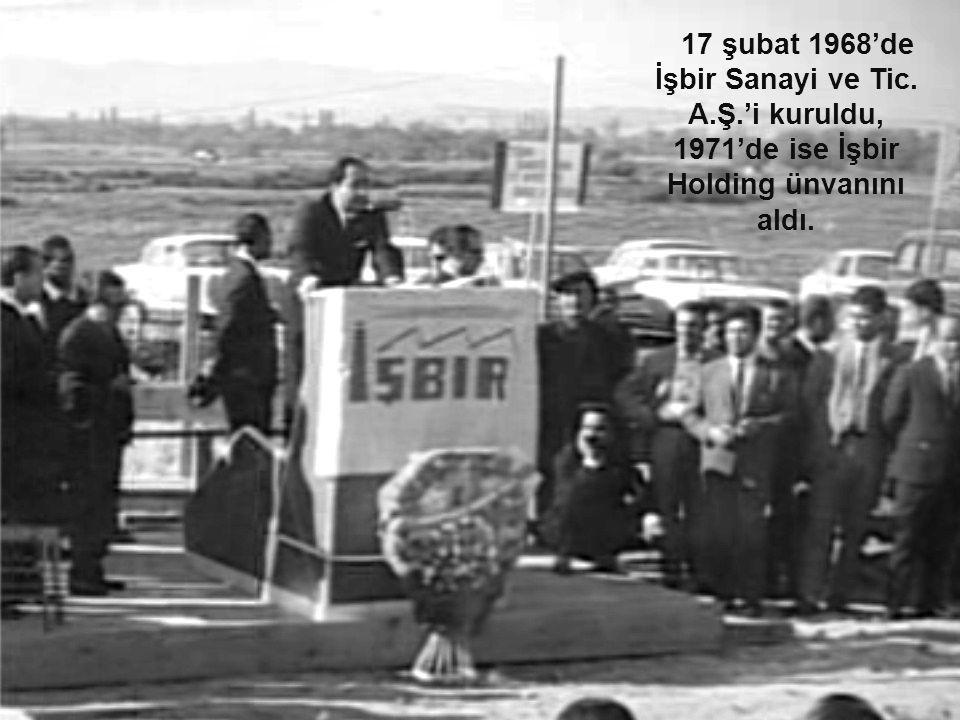 17 şubat 1968'de İşbir Sanayi ve Tic. A. Ş