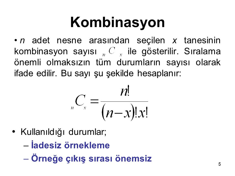 Kombinasyon Kullanıldığı durumlar;