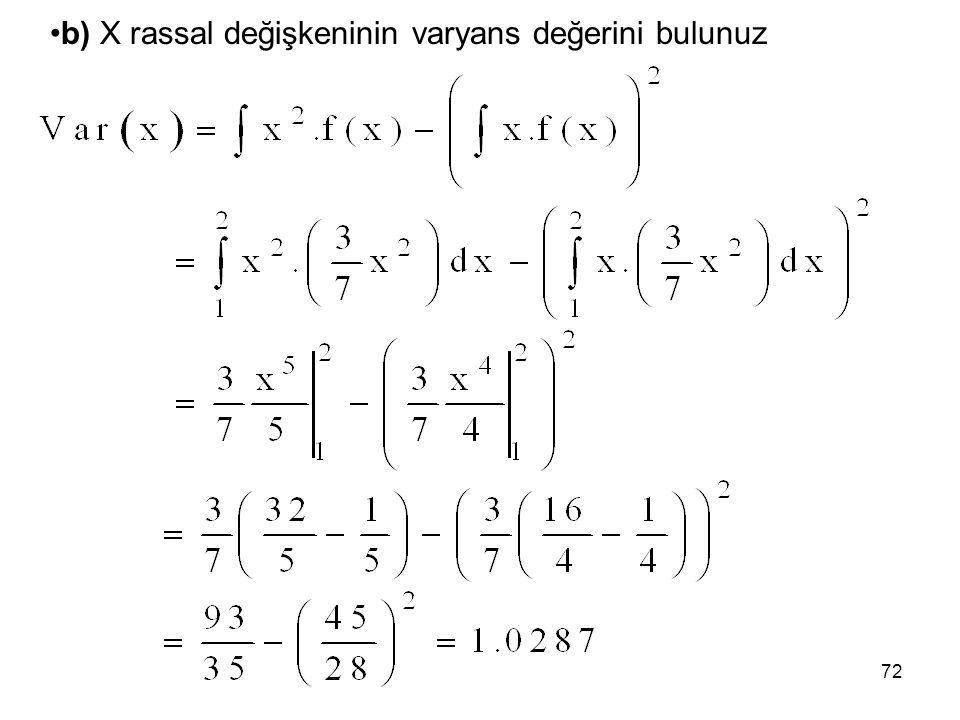b) X rassal değişkeninin varyans değerini bulunuz