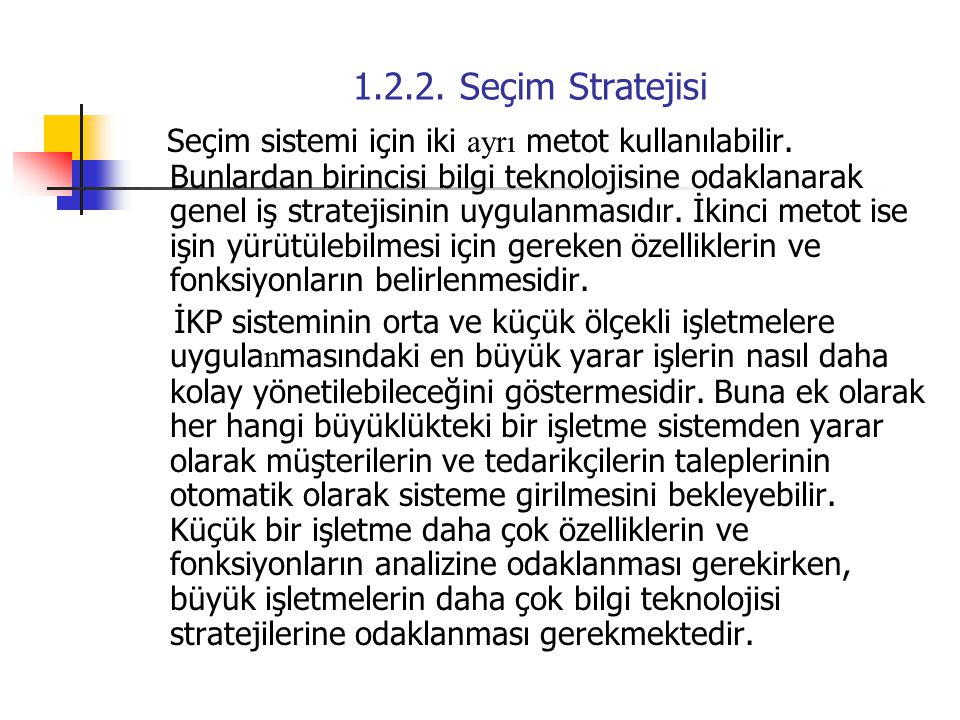1.2.2. Seçim Stratejisi