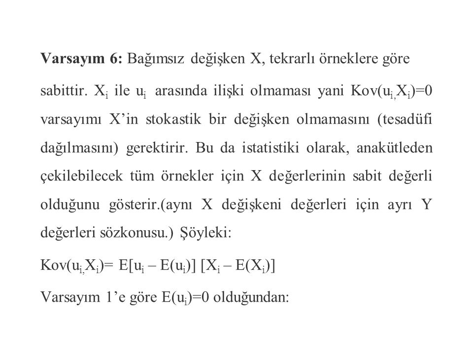 Varsayım 6: Bağımsız değişken X, tekrarlı örneklere göre sabittir