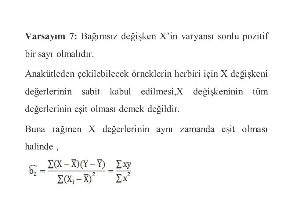 Varsayım 7: Bağımsız değişken X'in varyansı sonlu pozitif bir sayı olmalıdır.