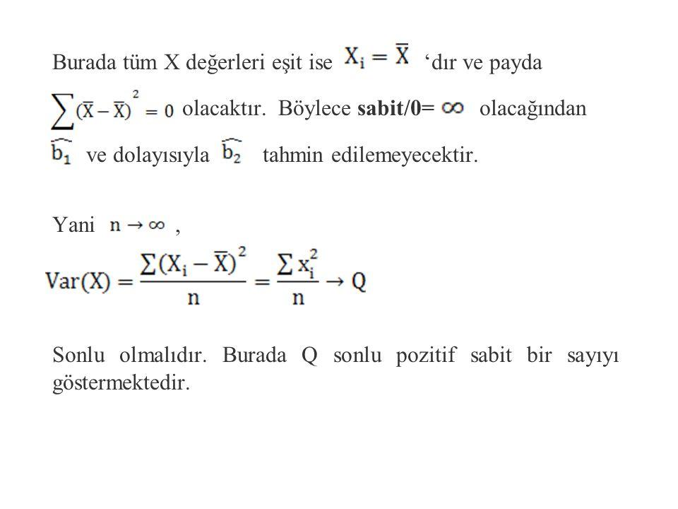 Burada tüm X değerleri eşit ise 'dır ve payda olacaktır