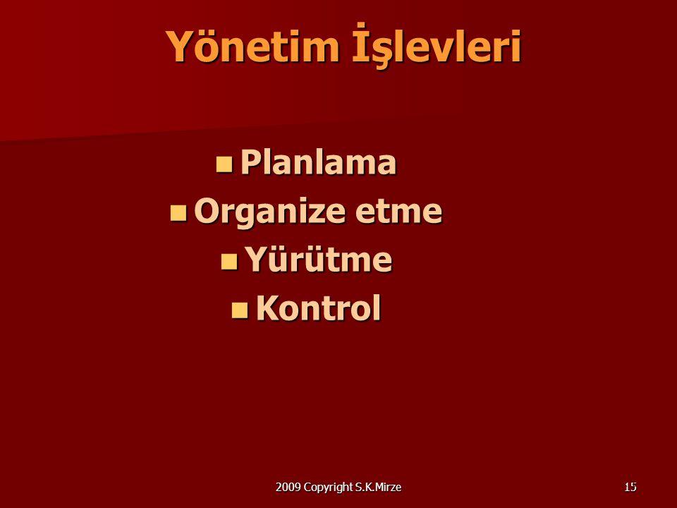 Yönetim İşlevleri Planlama Organize etme Yürütme Kontrol