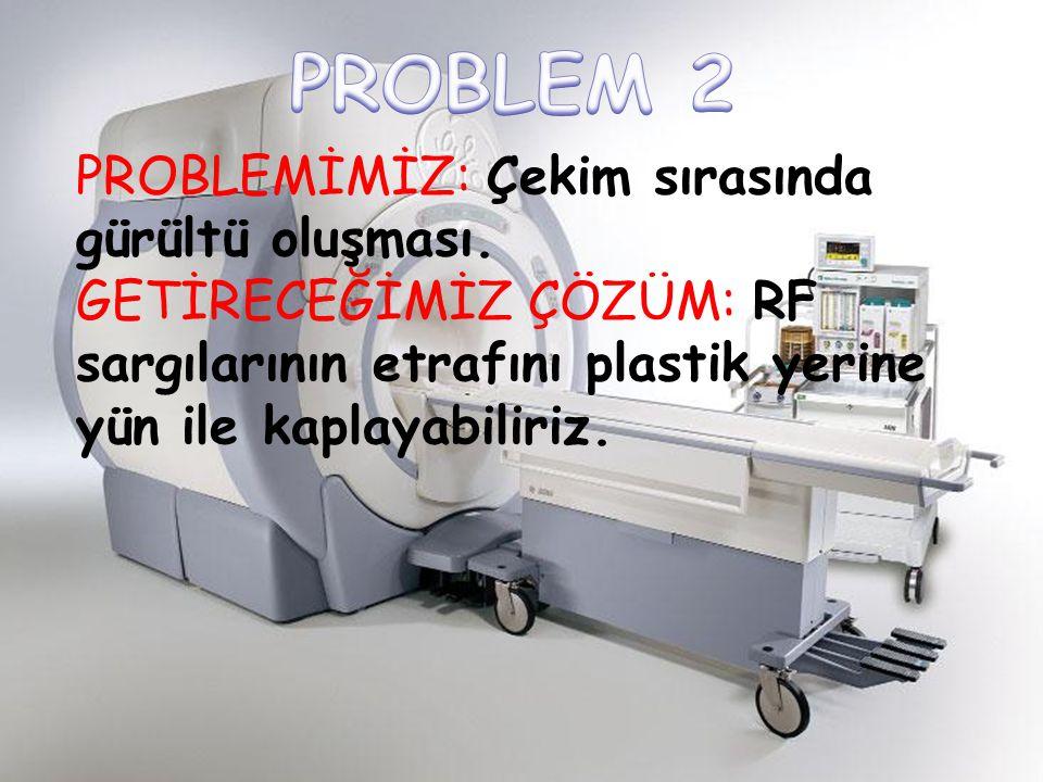PROBLEM 2 PROBLEMİMİZ: Çekim sırasında gürültü oluşması.