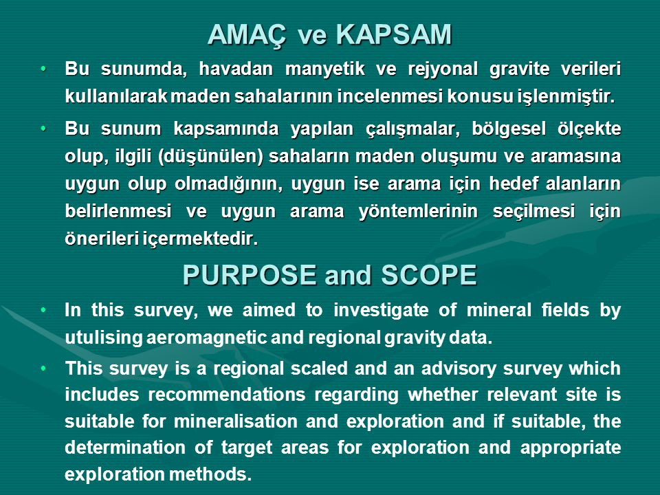 AMAÇ ve KAPSAM PURPOSE and SCOPE