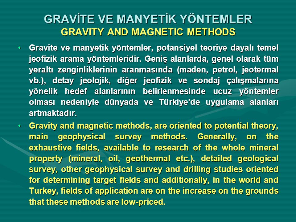 GRAVİTE VE MANYETİK YÖNTEMLER GRAVITY AND MAGNETIC METHODS
