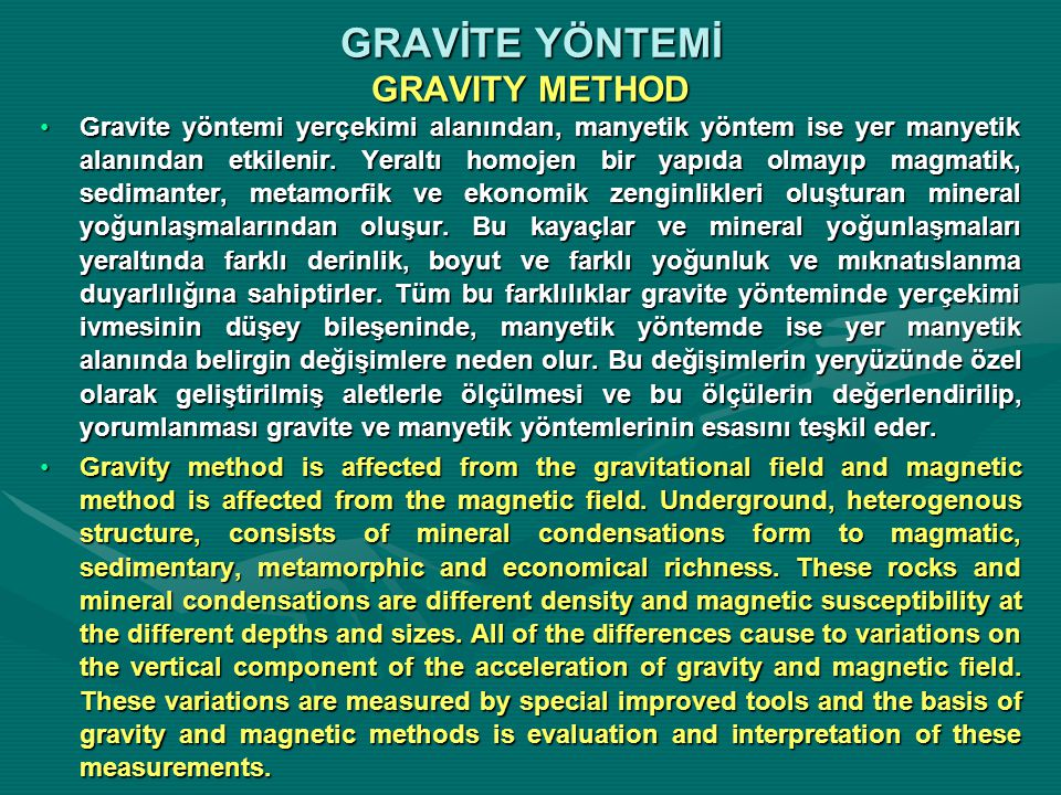 GRAVİTE YÖNTEMİ GRAVITY METHOD