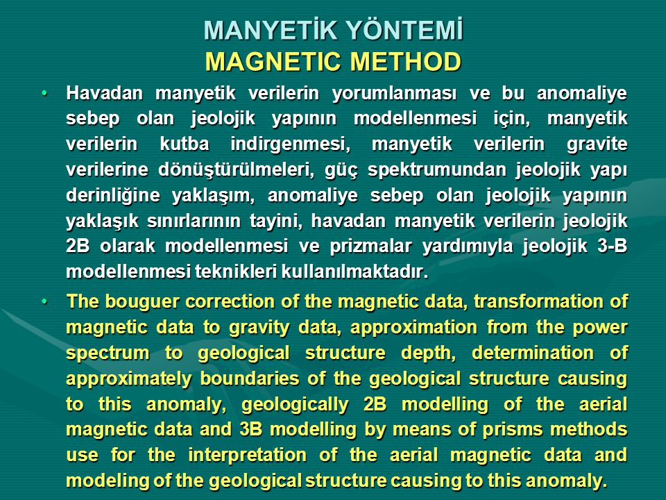 MANYETİK YÖNTEMİ MAGNETIC METHOD