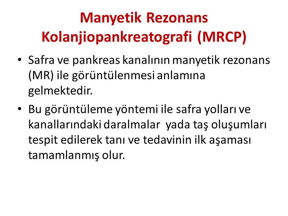 Manyetik Rezonans Kolanjiopankreatografi (MRCP)