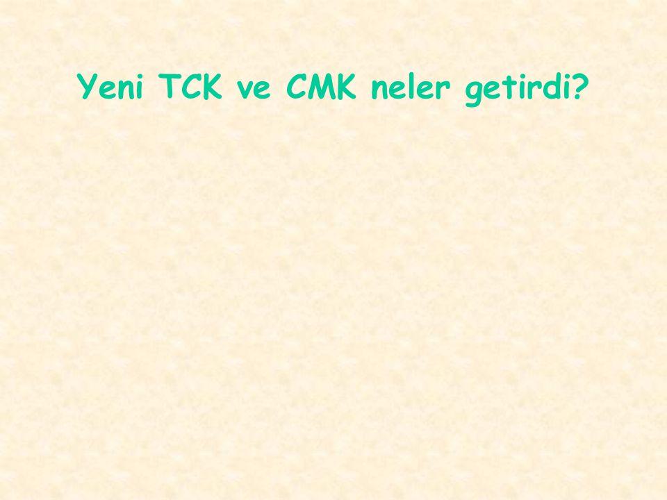 Yeni TCK ve CMK neler getirdi