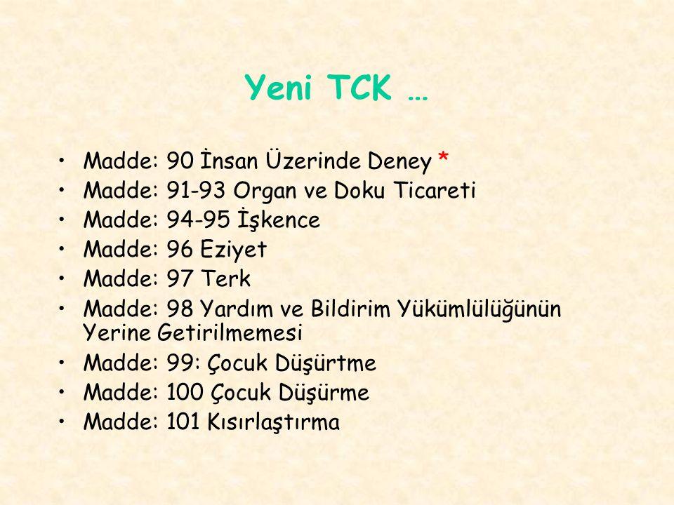 Yeni TCK … Madde: 90 İnsan Üzerinde Deney *