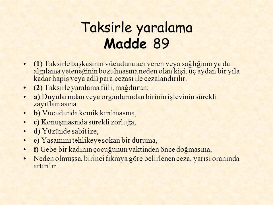 Taksirle yaralama Madde 89