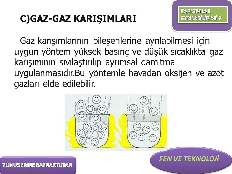 C)GAZ-GAZ KARIŞIMLARI