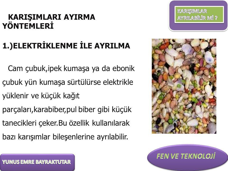 1.)ELEKTRİKLENME İLE AYRILMA