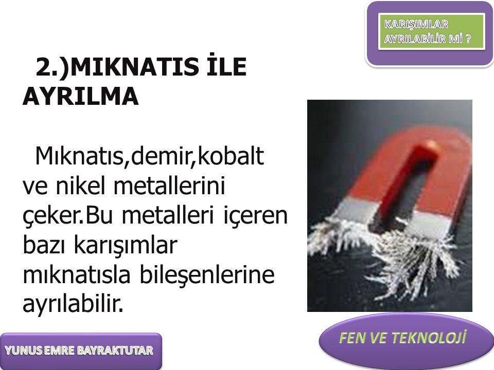 2.)MIKNATIS İLE AYRILMA.