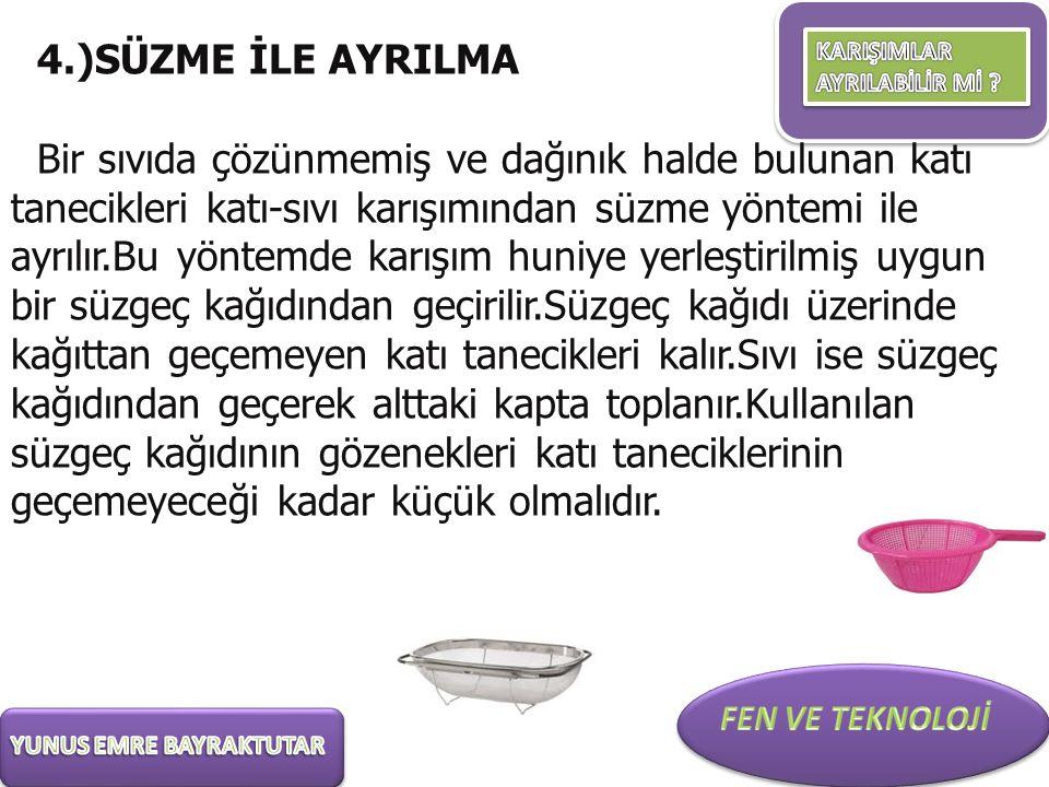 4.)SÜZME İLE AYRILMA