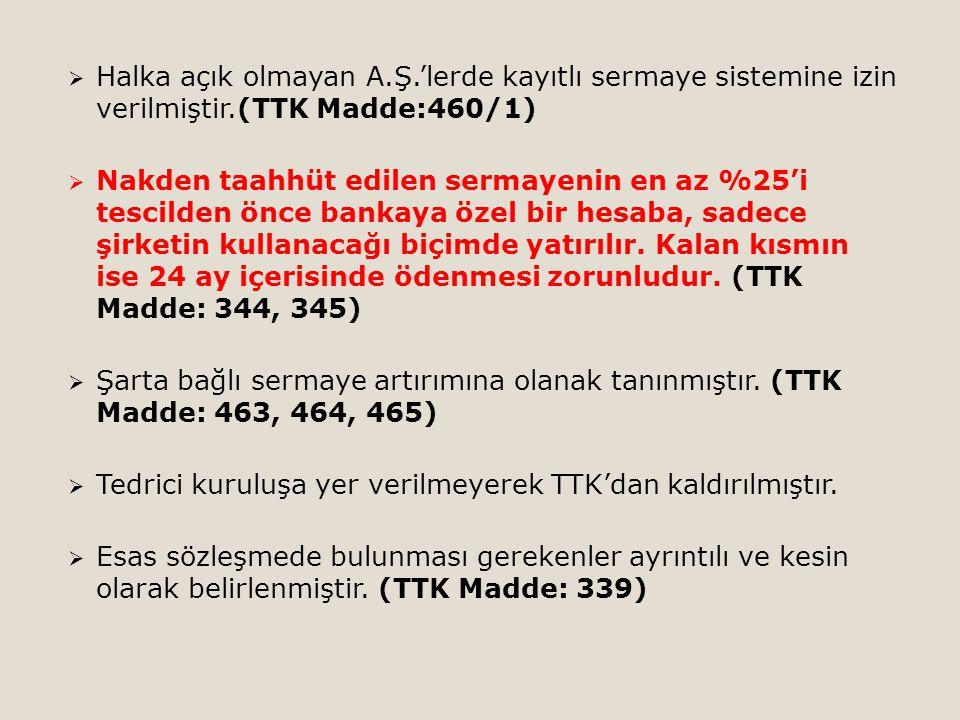 Halka açık olmayan A.Ş.'lerde kayıtlı sermaye sistemine izin verilmiştir.(TTK Madde:460/1)