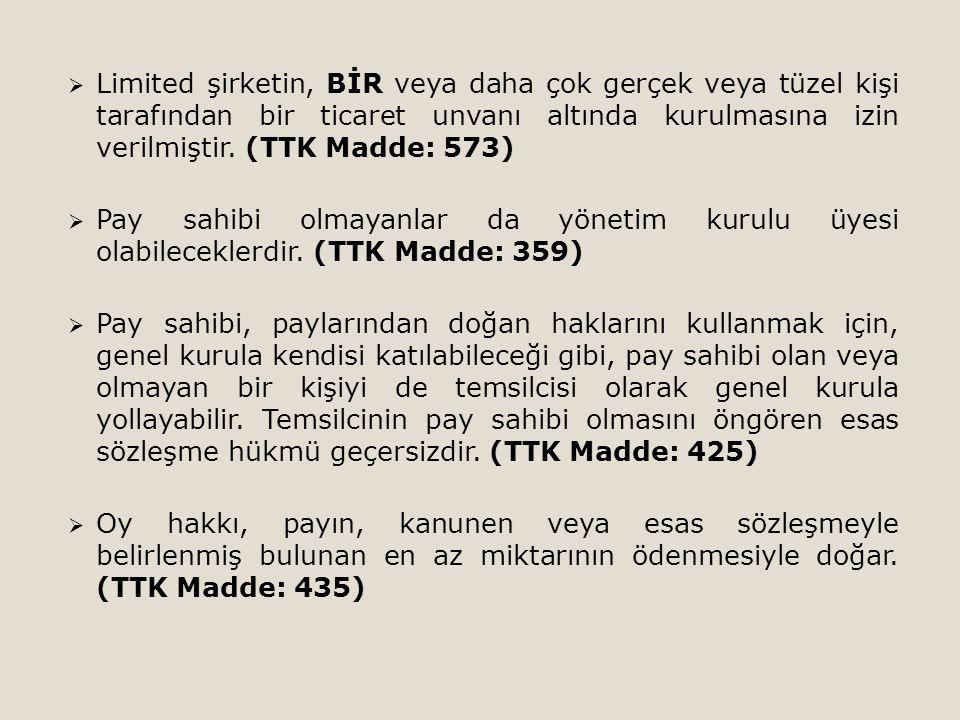 Limited şirketin, BİR veya daha çok gerçek veya tüzel kişi tarafından bir ticaret unvanı altında kurulmasına izin verilmiştir. (TTK Madde: 573)