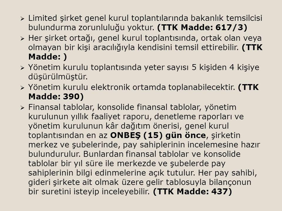 Limited şirket genel kurul toplantılarında bakanlık temsilcisi bulundurma zorunluluğu yoktur. (TTK Madde: 617/3)