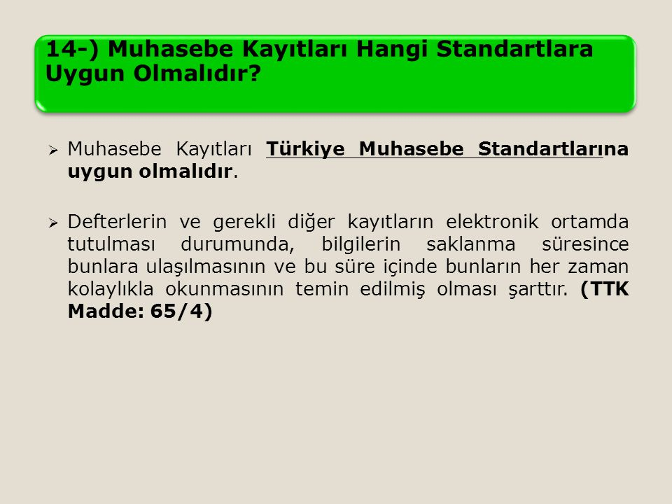 14-) Muhasebe Kayıtları Hangi Standartlara Uygun Olmalıdır
