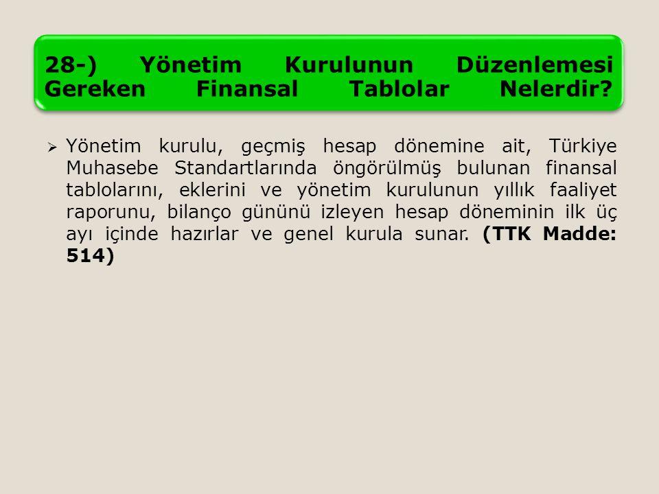 28-) Yönetim Kurulunun Düzenlemesi Gereken Finansal Tablolar Nelerdir