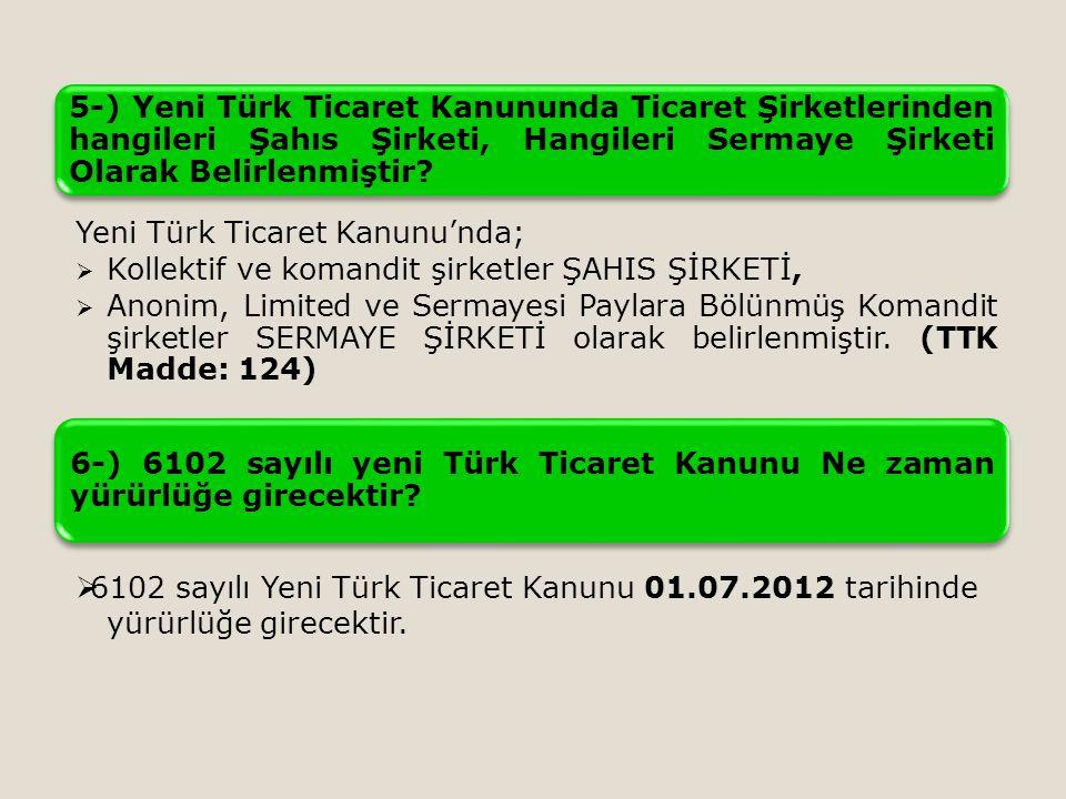 5-) Yeni Türk Ticaret Kanununda Ticaret Şirketlerinden hangileri Şahıs Şirketi, Hangileri Sermaye Şirketi Olarak Belirlenmiştir