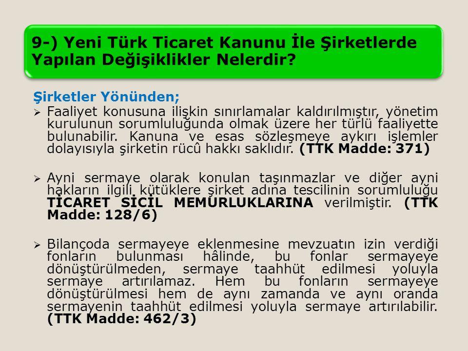 9-) Yeni Türk Ticaret Kanunu İle Şirketlerde Yapılan Değişiklikler Nelerdir