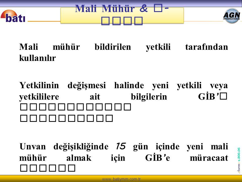 Mali Mühür & e-imza Mali mühür bildirilen yetkili tarafından kullanılır.