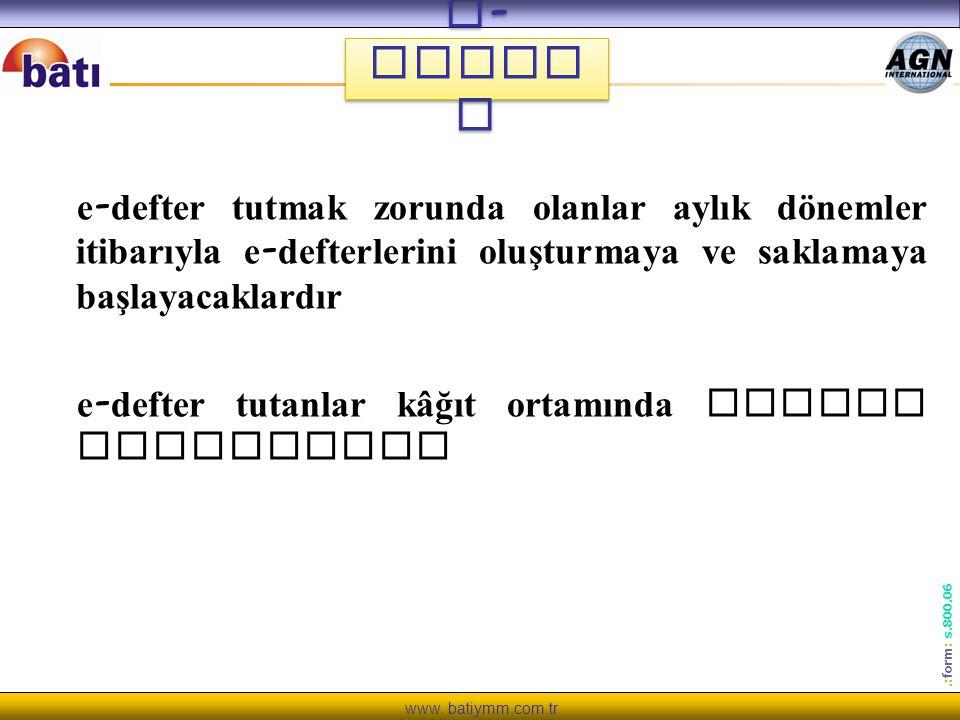 e-Defter e-defter tutmak zorunda olanlar aylık dönemler itibarıyla e-defterlerini oluşturmaya ve saklamaya başlayacaklardır.