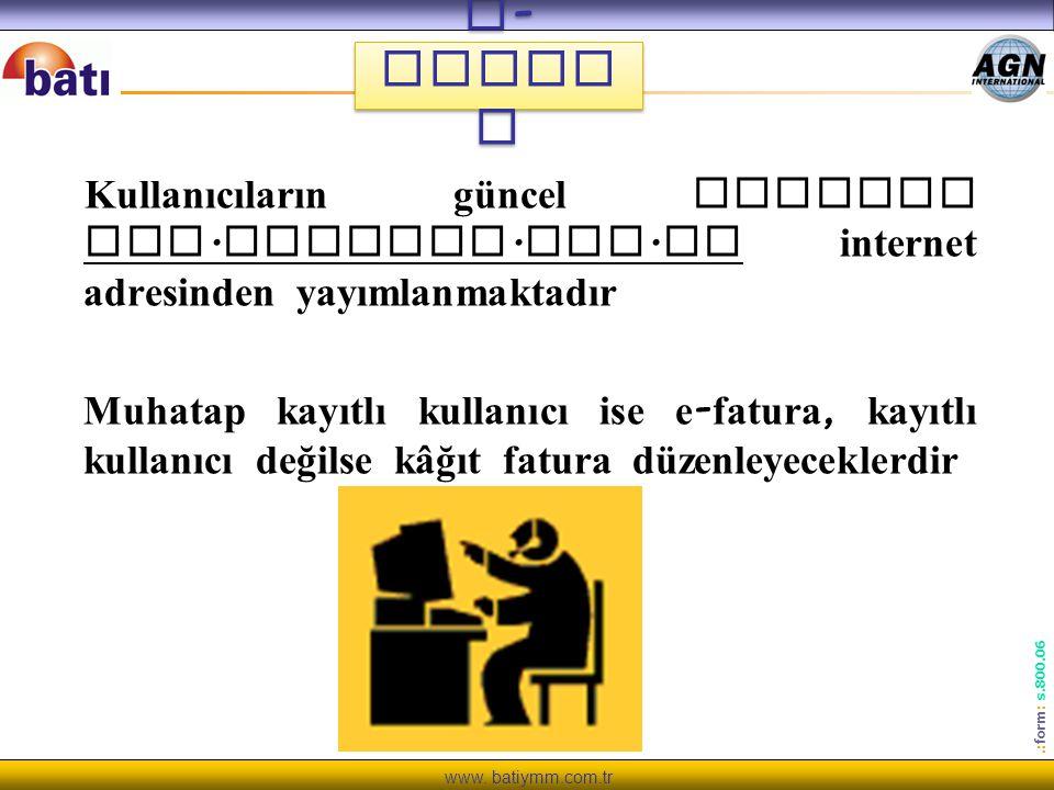 e-Fatura Kullanıcıların güncel listesi www.efatura.gov.tr internet adresinden yayımlanmaktadır.