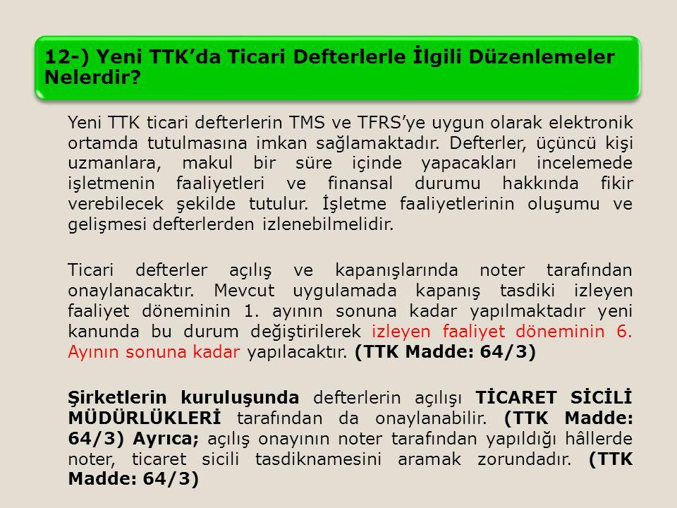 12-) Yeni TTK'da Ticari Defterlerle İlgili Düzenlemeler Nelerdir