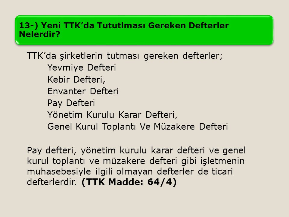 13-) Yeni TTK'da Tututlması Gereken Defterler Nelerdir