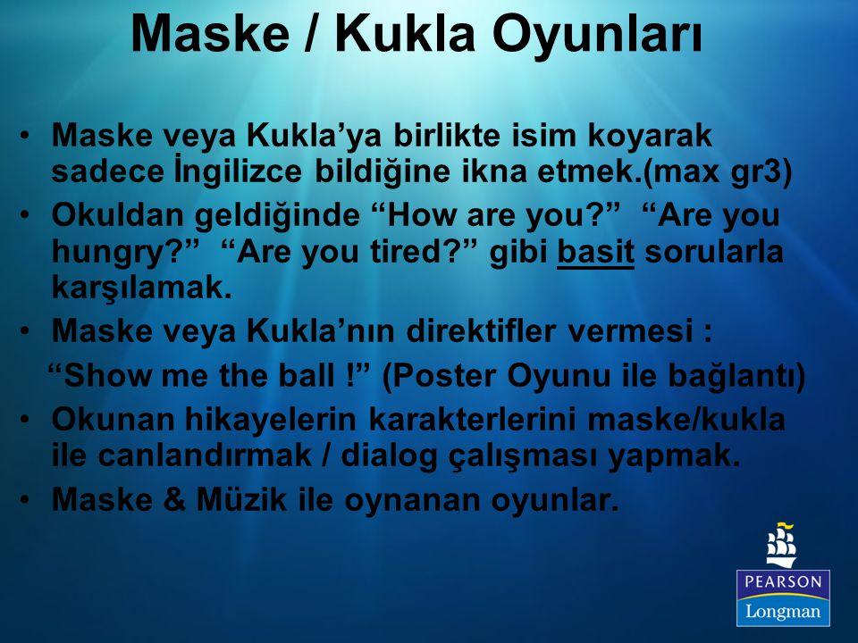 Maske / Kukla Oyunları Maske veya Kukla'ya birlikte isim koyarak sadece İngilizce bildiğine ikna etmek.(max gr3)